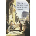 Folklore of the Holy Land: Muslim, Christian and Jewish