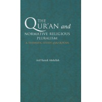 The Qur'an and Normative Religious Pluralism: A Thematic Study of the Qur'an
