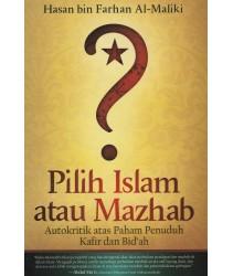 Pilih Islam atau Mazhab: Autokritik atas Paham Penuduh Kafir dan Bid'ah