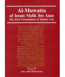 Al-Muwatta of Imam Malik ibn Anas: The First Formulation of Islamic Law