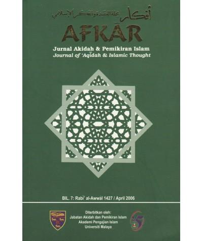 AFKAR: Jurnal Akidah & Pemikiran Islam (Bil. 7, April 2006)