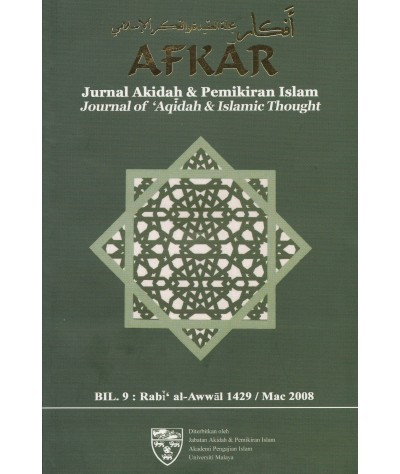 AFKAR: Jurnal Akidah & Pemikiran Islam (Bil. 9, Mac 2008)