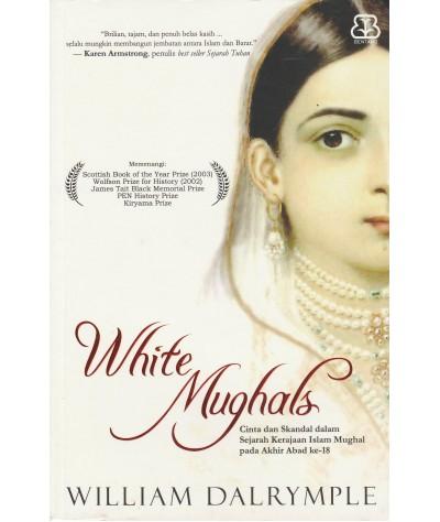 White Mughals : Cinta dan Skandal dalam Sejarah Kerajaan Islam Mughal pada Akhir Abad ke-18
