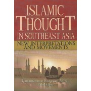 Islamic Thought In Southeast Asia: New Interpretations And Movements
