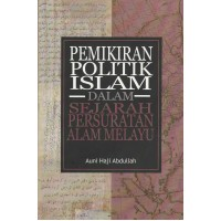 Pemikiran Politik Islam dalam Sejarah Persuratan Alam Melayu