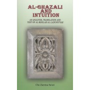 Al-Ghazali and Intuition: An Analysis, Translation and Text of al-Risalah al-Laduniyyah