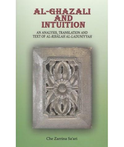 Al-Ghazali and Intuition: An Analysis, Translation and Text of al-Risalah al-Laduniyyah