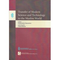Transfer of Modern Science and Technology to the Muslim World