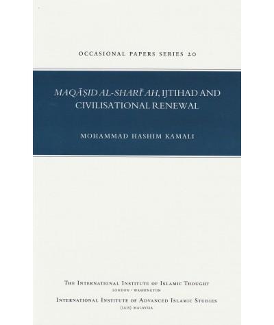 Maqasid Al-Shari'ah, Ijtihad and Civilisational Renewal