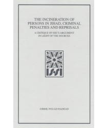 The Incineration of Persons in Jihad, Criminal Penalties and Reprisals: A Critique of ISIS's Argument In Light of The Sources